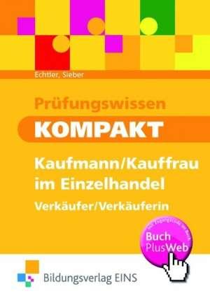 Pruefungswissen kompakt - Kaufmann/Kauffrau im Einzelhandel - Verkaeufer/Verkaeuferin