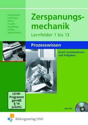 Zerspanungsmechanik. Schuelerband. Lernfelder 1-13: Prozesswissen