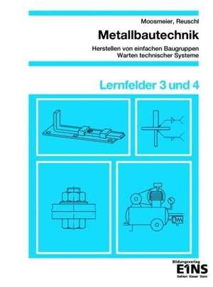 Metallbautechnik / Lernfelder 3 und 4