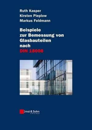 Beispiele zur Bemessung von Glasbauteilen nach DIN 18008
