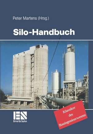 Silo–Handbuch: Klassiker im Bauwesen de Peter Martens