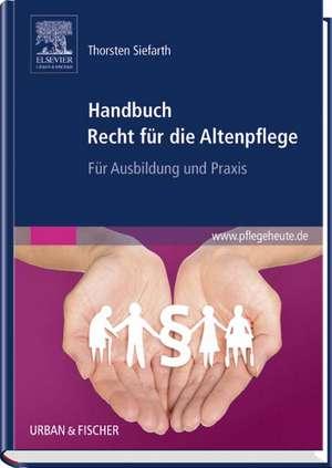 Handbuch Recht fuer die Altenpflege
