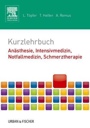Kurzlehrbuch Anaesthesie, Intensivmedizin, Notfallmedizin, Schmerztherapie