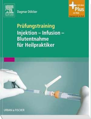 Pruefungstraining Injektion - Infusion - Blutentnahme fuer Heilpraktiker