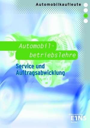 Automobilkaufleute - Automobilbetriebslehre Service und Auftragsabwicklung