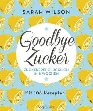 Goodbye Zucker de Sarah Wilson