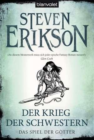 Das Spiel der Götter (06) - Der Krieg der Schwestern de Steven Erikson