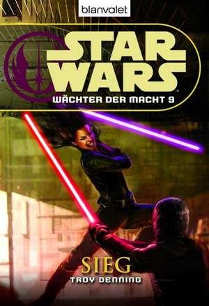Star Wars. Waechter der Macht 09. Sieg
