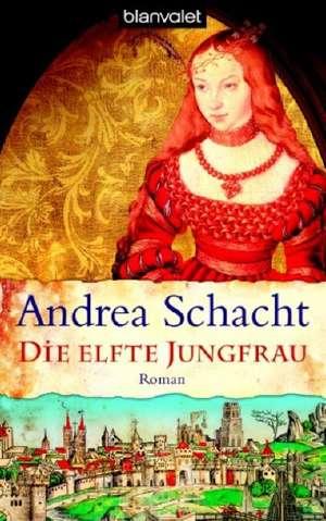Die elfte Jungfrau de Andrea Schacht