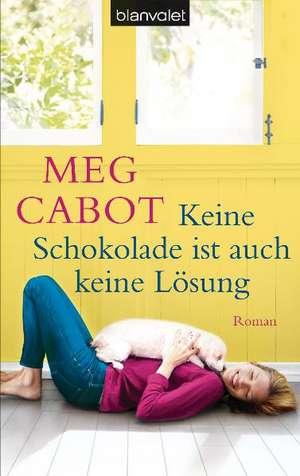 Keine Schokolade ist auch keine Lösung de Meg Cabot