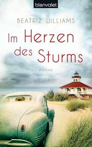 Im Herzen des Sturms de Beatriz Williams