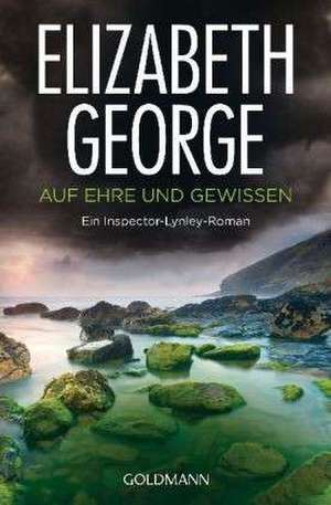 Auf Ehre und Gewissen de Elizabeth George