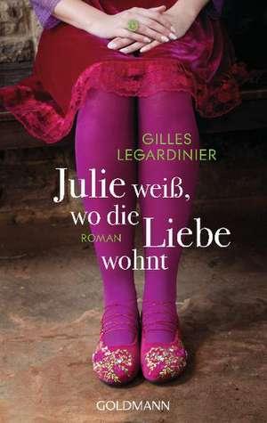 Julie weiss, wo die Liebe wohnt