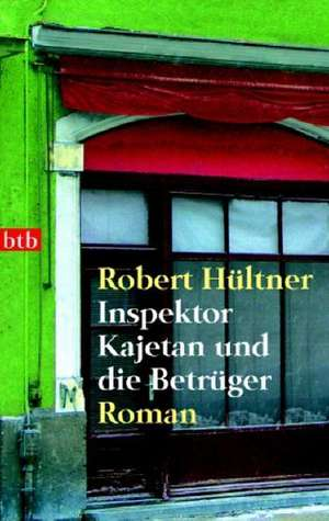 Inspektor Kajetan und die Betrüger de Robert Hültner