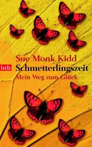Schmetterlingszeit de Sue Monk Kidd
