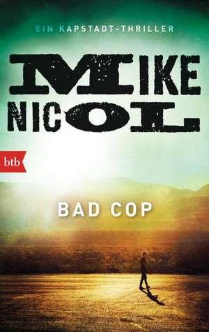 Bad Cop de Mike Nicol