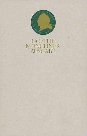 Saemtliche Werke 16. Muenchner Ausgabe. Aus meinem Leben. Dichtung und Wahrheit