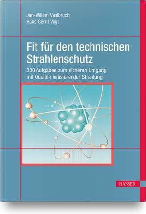 Fit für den technischen Strahlenschutz de Jan-Willem Vahlbruch
