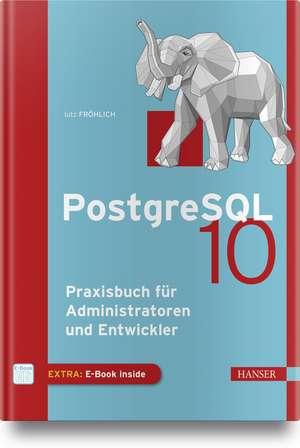 PostgreSQL 10 de Lutz Fröhlich
