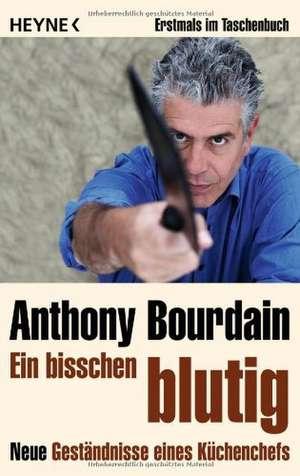 Ein bisschen blutig de Anthony Bourdain