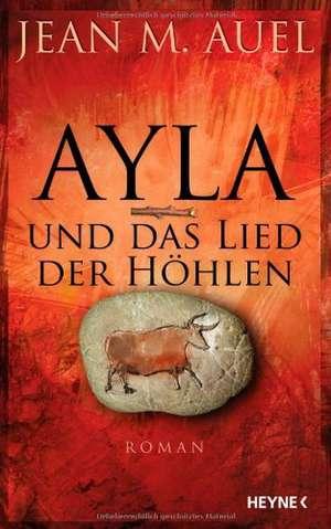 Ayla und das Lied der Höhlen de Jean M. Auel