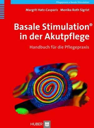 Basale Stimulation® in der Akutpflege