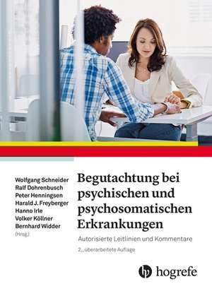 Begutachtung bei psychischen und psychosomatischen Erkrankungen de Wolfgang Schneider