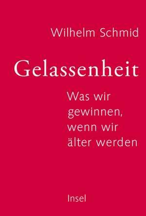 Gelassenheit de Wilhelm Schmid