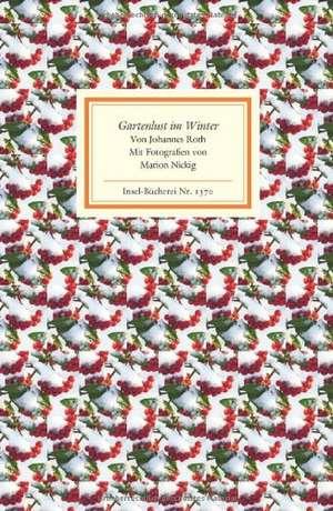 Gartenlust im Winter de Johannes Roth