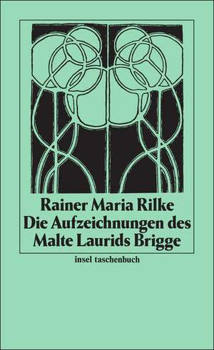 Die Aufzeichnungen Des Malte Laurdis Brigge:  Die Altersstufen Und Das Phanomen Der 'Verjungung' Bei Gottern, Heroen Und Menschen de Rainer Maria Rilke
