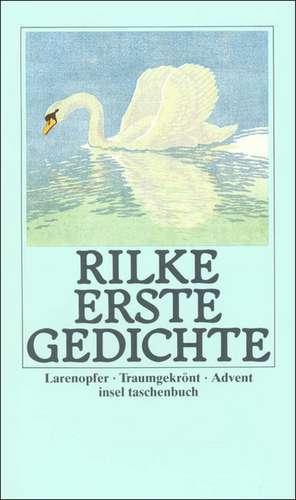 Erste Gedichte de Rainer Maria Rilke