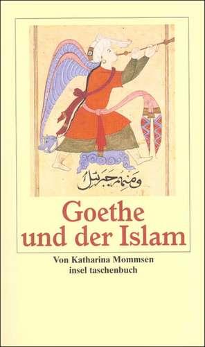 Goethe und der Islam de Katharina Mommsen