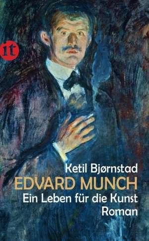 Edvard Munch. Ein Leben für die Kunst de Ketil Bjørnstad