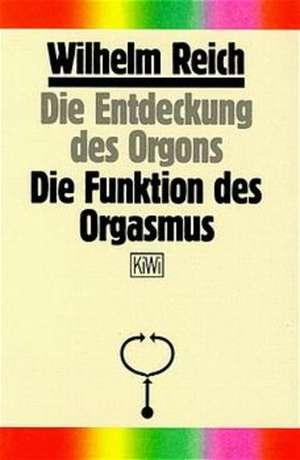 Die Entdeckung des Orgons I. Die Funktion des Orgasmus
