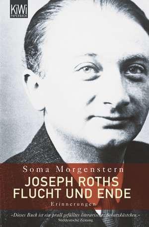 Joseph Roths Flucht und Ende de Soma Morgenstern