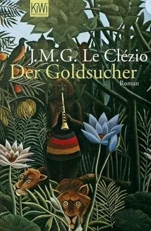Der Goldsucher de Jean-Marie Gustave Le Clézio