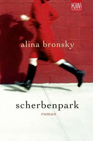 Scherbenpark de Alina Bronsky