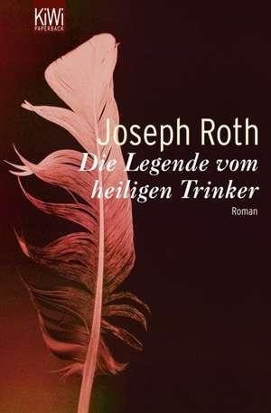 Die Legende vom heiligen Trinker de Joseph Roth