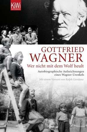 """""""Wer nicht mit dem Wolf heult"""" de Gottfried Wagner"""