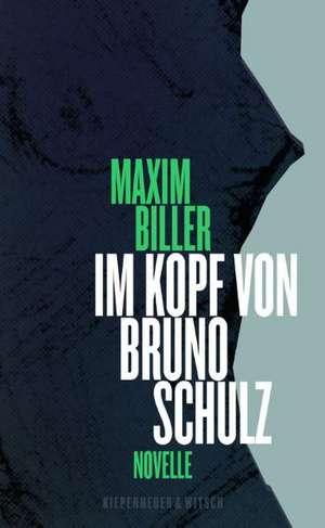 Im Kopf von Bruno Schulz de Maxim Biller