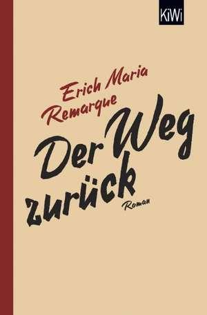 Der Weg zurück de Erich Maria Remarque