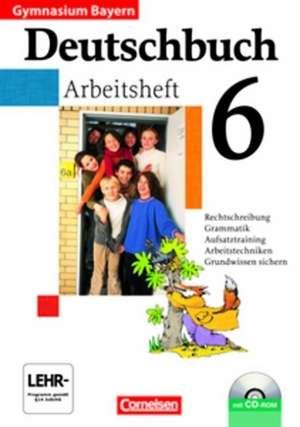 Deutschbuch Gymnasium 6. Jahrgangsstufe. Arbeitsheft mit Loesungen und CD-ROM. Bayern