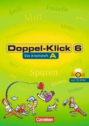 Doppel-Klick - Allgemeine Ausgabe, Nord, Nordrhein-Westfalen. 6. Schuljahr. Arbeitsheft A mit Loesungen und CD-ROM