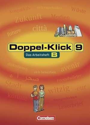 Doppel-Klick - Allgemeine Ausgabe, Nord, Nordrhein-Westfalen. 9. Schuljahr. Arbeitsheft B mit Lösungen de Renate Krull