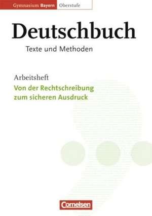 Deutschbuch 11./12. Jahrgangsstufe Oberstufe. Arbeitsheft. Gymnasium Bayern. Texte und Methoden