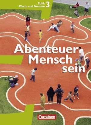 Abenteuer Mensch sein 3. Ethik/LER/Werte und Normen 9./10. Westliche Bundeslaender