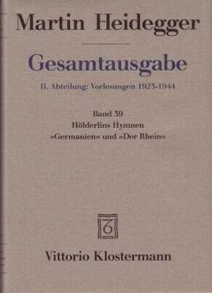 Martin Heidegger, Holderlins Hymnen Germanien Und Der Rhein