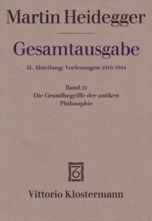 Gesamtausgabe Abt. 2 Vorlesungen Bd. 22. Grundbegriffe der antiken Philosophie