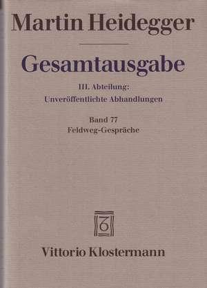 Martin Heidegger, Feldweg-Gesprache