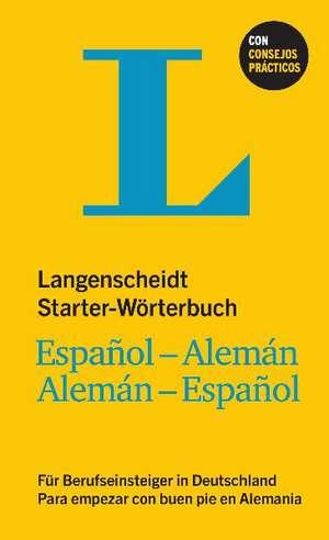 Langenscheidt Starter-Woerterbuch Español-Alemán fuer Berufseinsteiger in Deutschland